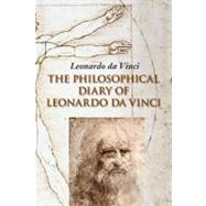 The Philosophical Diary of Leonardo Da Vinci by da Vinci, Leonardo, 9781566490597