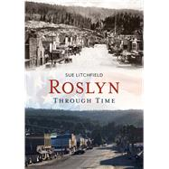 Roslyn Through Time by Litchfield, Sue, 9781635000597