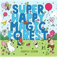 Super Happy Magic Forest by Long, Matty, 9780545860598