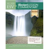 ESV® Standard Lesson Commentary® 2017-2018 by Standard Publishing, 9781434710598