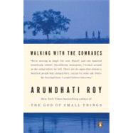 Walking With the Comrades by Roy, Arundhati, 9780143120599