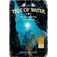 The Tree of Water by Haydon, Elizabeth; Dorman, Brandon, 9780765320599