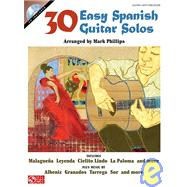 30 Easy Spanish Guitar Solos by Phillips, Mark, 9781603780599