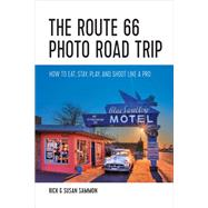 The Route 66 Photo Road Trip by Sammon, Rick; Sammon, Susan, 9781682680599