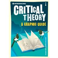 Introducing Critical Theory A Graphic Guide by Sim, Stuart; Van Loon, Borin, 9781848310599