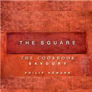 The Square: Savoury by Howard, Philip, 9781906650599
