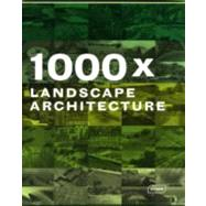 1000x Landscape Architecture by Braun, 9783037680599