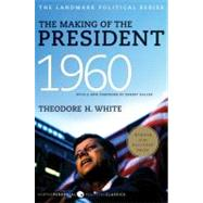 The Making of the President 1960 by White, Theodore H., 9780061900600
