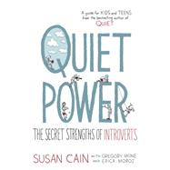 Quiet Power by Cain, Susan; Mone, Gregory (CON); Moroz, Erica (CON); Snider, Grant, 9780803740600