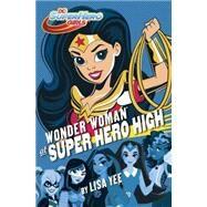 Wonder Woman at Super Hero High (DC Super Hero Girls) by YEE, LISARANDOM HOUSE, 9781101940600