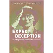 Expect Deception by Ainsworth, JoAnn Smith, 9781631520600