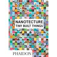 Nanotecture by Roke, Rebecca, 9780714870601