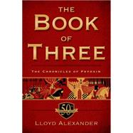 The Book of Three, 50th Anniversary Edition by Alexander, Lloyd; Hale, Shannon, 9781250050601