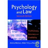 Psychology and Law : Truthfulness, Accuracy and Credibility by Memon, Amina A; Vrij, Aldert; Bull, Ray, 9780470850602
