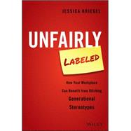 Unfairly Labeled by Kriegel, Jessica, 9781119220602