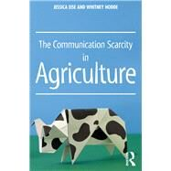 The Communication Scarcity in Agriculture by Eise; Jessica, 9781138650602