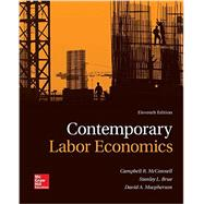 Contemporary Labor Economics by Mcconnell, Campbell; Brue, Stanley; MacPherson, David, 9781259290602