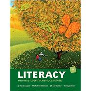 Literacy Helping Students Construct Meaning by Cooper, J. David; Robinson, Michael D.; Slansky, Jill Ann; Kiger, Nancy D., 9781305960602