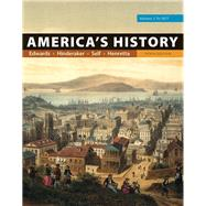 America's History, Volume 1 by Edwards, Rebecca; Hinderaker, Eric; Self, Robert O.; Henretta, James A., 9781319060602