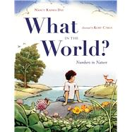 What in the World? by Day, Nancy Raines; Cyrus, Kurt, 9781481400602