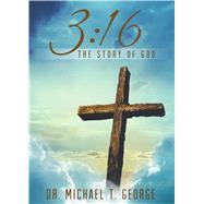 3:16 by George, Michael T., 9781682610602