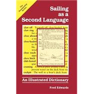 Sailing as a Second Language : An Illustrated Dictionary by Edwards, Fred, 9780071560603