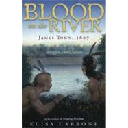 Blood on the River : James Town 1607 by Carbone, Elisa, 9780670060603