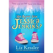 Has Anyone Seen Jessica Jenkins? by Kessler, Liz, 9780763670603