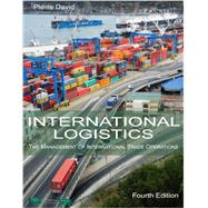 International Logistics: The Management of International Trade Operations by Pierre David, 9780989490603