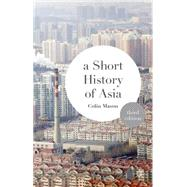 A Short History of Asia by Mason, Colin, 9781137340603