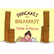 Pancakes for Breakfast by dePaola, Tomie, 9781328710604