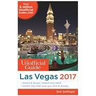 The Unofficial Guide to Las Vegas 2017 by Sehlinger, Bob, 9781628090604