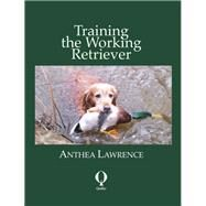 Training the Working Retriever by Lawrence, Anthea, 9781846890604