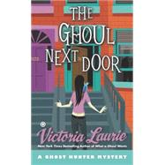 The Ghoul Next Door by Laurie, Victoria, 9780451240606