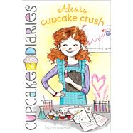 Alexis Cupcake Crush by Simon, Coco, 9781481460606