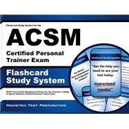 Flashcard Study System for the ACSM Certified Personal Trainer Exam : ACSM Test Practice Questions and Review for the American College of Sports Medicine Certified Personal Trainer Exam by Acsm Exam Secrets, 9781609710606