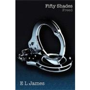 Fifty Shades Freed by James, E. L., 9781612130606