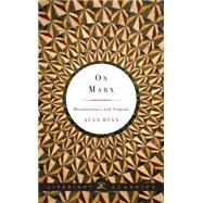 On Marx: Revolutionary and Utopian by Ryan, Alan, 9781631490606