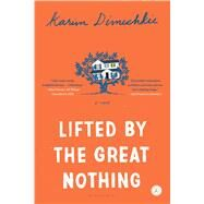 Lifted by the Great Nothing by Dimechkie, Karim, 9781632860606