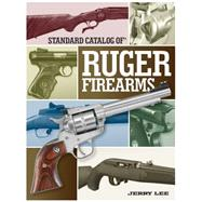 Standard Catalog of Ruger Firearms by Lee, Jerry, 9781440240607