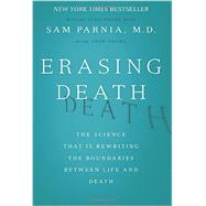 Erasing Death by Parnia, Sam; Young, Josh (CON), 9780062080608
