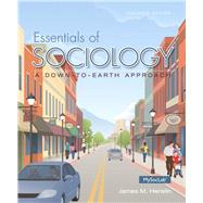 Essentials of Sociology A Down-to-Earth Approach, Plus NEW MySocLab with Pearson eText -- Access Card Package by Henslin, James M., 9780133810608