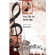 You Do As Unto Me Anthem by Dosso, Ken Harold, 9780687490608