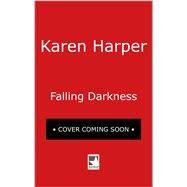 Falling Darkness by Harper, Karen, 9780778330608