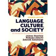 Language, Culture, and Society: An Introduction to Linguistic Anthropology by Stanlaw,James, 9780813350608