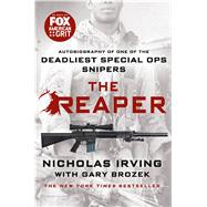 The Reaper Autobiography of One of the Deadliest Special Ops Snipers by Irving, Nicholas; Brozek, Gary, 9781250080608