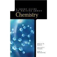 A Short Guide to Writing About Chemistry by Davis, Holly B.; Tyson, Julian F.; Pechenik, Jan A., 9780205550609