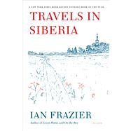 Travels in Siberia by Frazier, Ian, 9780312610609
