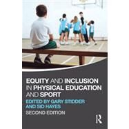 Equity and Inclusion in Physical Education and Sport by Stidder; Gary, 9780415670609