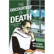 The Discourtesy of Death by Brodrick, William, 9781468310610